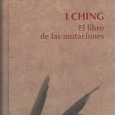 Libros de segunda mano: EL LIBRO DE LA MUTACIONES. I CHING. Lote 169690200