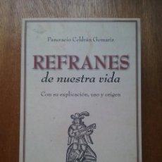Libros de segunda mano: REFRANES DE NUESTRA VIDA CON SU EXPLICACION USO Y ORIGEN, PANCRACIO CELDRAN GOMARIZ, RTVE VICEVERSA. Lote 195479946