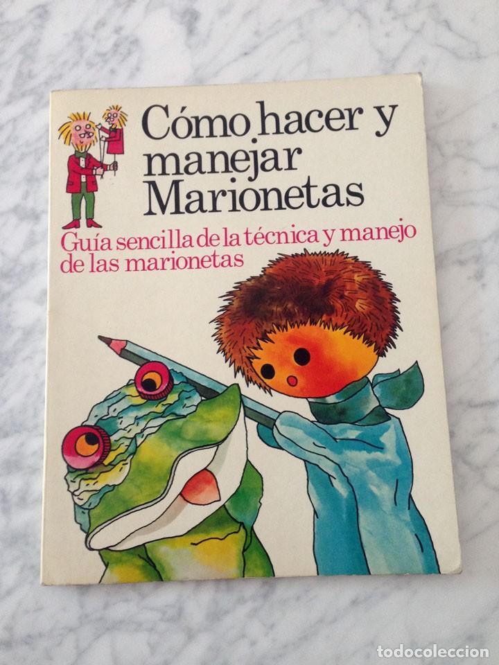 CÓMO HACER Y MANEJAR MARIONETAS - PLESA - 1975 - 1ª EDICIÓN (Libros de Segunda Mano - Literatura Infantil y Juvenil - Otros)