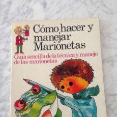 Libros de segunda mano: CÓMO HACER Y MANEJAR MARIONETAS - PLESA - 1975 - 1ª EDICIÓN. Lote 169704212