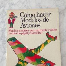 Libros de segunda mano: CÓMO HACER MODELOS DE AVIONES - PLESA - 1975 - 1ª EDICIÓN. Lote 169704360