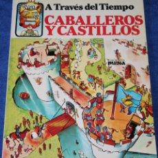 Libros de segunda mano: CABALLEROS Y CASTILLOS - A TRAVÉS DEL TIEMPO - PLESA - EDICIONES SM ¡IMPECABLE!. Lote 169708236