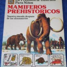Libros de segunda mano: MAMÍFEROS PREHISTÓRICOS - LA PREHISTORIA ILUSTRADA PARA NIÑOS - PLESA - EDICIONES SM ¡IMPECABLE!. Lote 169708280