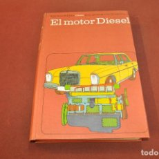 Libros de segunda mano: EL MOTOR DIESEL - ENCICLOPEDIA CEAC DEL MOTOR Y AUTOMÓVIL - TM1. Lote 169718884