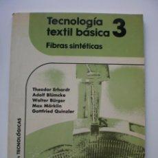 Libros de segunda mano: TECNOLOGIA TEXTIL BASICA 3. FIBRAS SINTETICAS. Lote 169723020