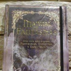 Libros de segunda mano: MANUAL DE FANTASMAS - TAPA DURA - 2012 - GUIA BASICA FANTASMAS ESPIRITUS ESPECTROS - LIBRO - NUEVO. Lote 169735970