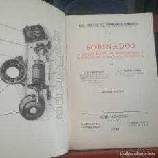Libros de segunda mano: BOBINADOS- I-GUIA PRACTICA DEL BOBINADOR ELECTRICISTA-HASSEKIEFF-SINTES--MONTESO 1º EDIC. 1946. Lote 169758224