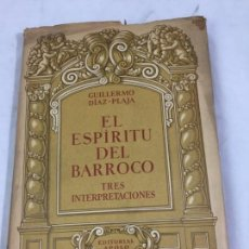 Libros de segunda mano: GUILLERMO DIAZ PLAJA : EL ESPIRITU DEL BARROCO (APOLO, 1940) TRES INTERPRETACIONES. Lote 169777148