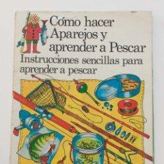 Libros de segunda mano: COMO HACER APAREJOS APRENDER A PESCAR. ANNE CIVARDI Y FRED RASHBROOK. PLESA. 1981.. Lote 169787448