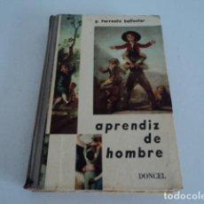 Libros de segunda mano: LIBRO ANTIGUO DE ESTUDIO APRENDIZ DE HOMBRE DONCEL GONZALO TORRENTE BALLESTER AÑO 1960. Lote 169809216