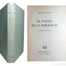Libros de segunda mano: EL PODER DE LA PUBLICIDAD : NUEVO ENSAYOS / PEDRO PRAT GABALLI. 1ª ED. BARCELONA : JUVENTUD, 1939. . Lote 169872784