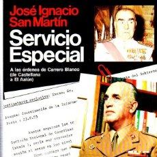 Libros de segunda mano: SERVICIO ESPECIAL. JOSE IGNACIO SAN MARTIN. EDITORIAL PLANETA. 1983.. Lote 169875224