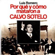 Libros de segunda mano: POR QUE Y COMO MATARON A CALVO SOTELO. LUIS ROMERO. EDITORIAL PLANETA. 1982.. Lote 169875364