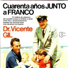 Libros de segunda mano: CUARENTA AÑOS JUNTO A FRANCO. DR. VICENTE GIL. EDITORIAL PLANETA. 1981.. Lote 169875540