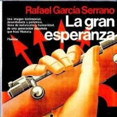 Libros de segunda mano: LA GRAN ESPERANZA. RAFAEL GARCIA SERRANO. EDITORIAL PLANETA. 1983.. Lote 169876392