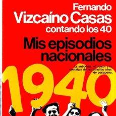 Libros de segunda mano: MIS EPISODIOS NACIONALES. FERNANDO VIZCAINO CASAS. EDITORIAL PLANETA. 1983.. Lote 169876556