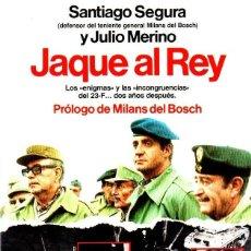 Libros de segunda mano: JAQUE AL REY. SANTIAGO SEGURA, DEFENSOR DEL TENIENTE GENERAL MILANS DEL BOSCH. J. MERINO. 1983.. Lote 169876708