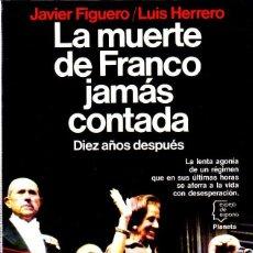 Libros de segunda mano: LA MUERTE DE FRANCO JAMAS CONTADA. JAVIER FIGUERO. LUIS HERRERO. EDITORIAL PLANETA. 1985.. Lote 169876844