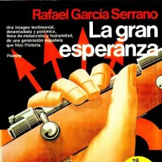 Libros de segunda mano: LA GRAN ESPERANZA. RAFAEL GARCIA SERRANO. EDITORIAL PLANETA. 1983.. Lote 169876904
