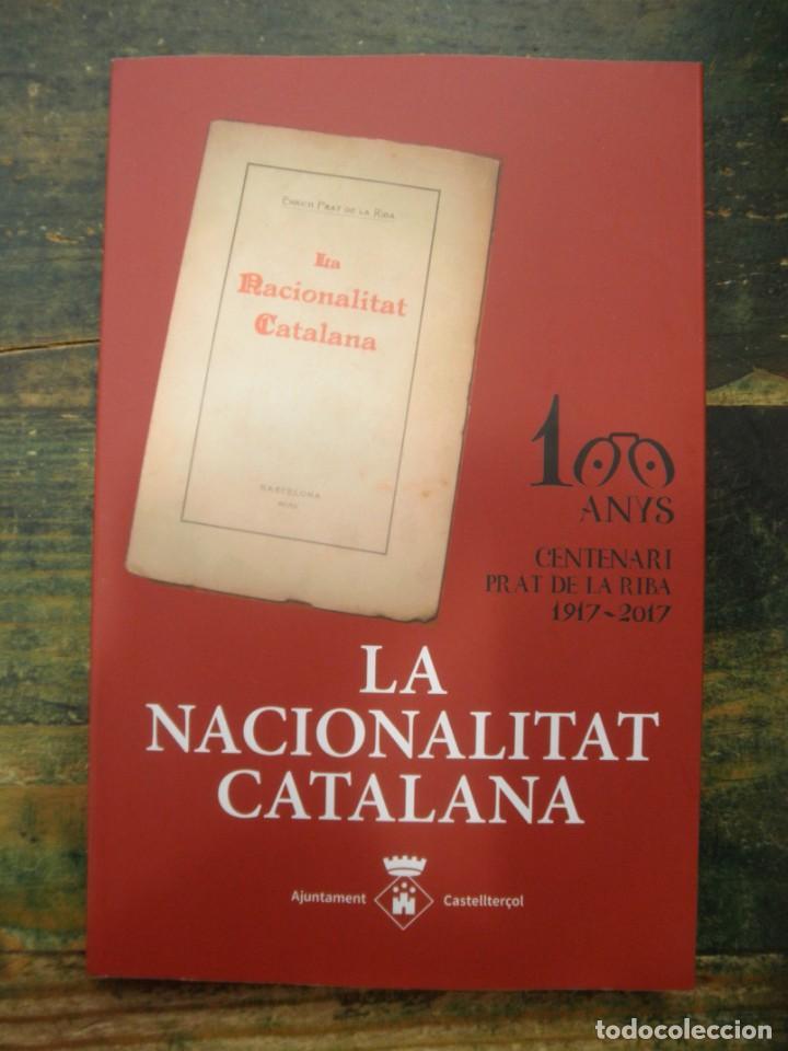 LA NACIONALITAT CATALANA; ENRIC PRAT DE LA RIBA; AJUNTAMENT DE CASTELLTERÇOL, 2017; 9788469748282 (Libros de Segunda Mano - Pensamiento - Otros)