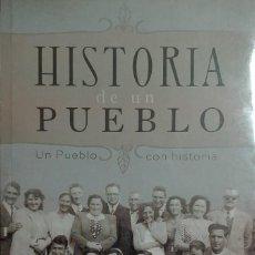 Libros de segunda mano: HISTORIA DE UN PUEBLO : UN PUEBLO CON HISTORIA / JAIME FERNÁNDEZ VÁZQUEZ. VALLS : NOUFRONT, 2013. . Lote 169884280