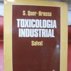 Libros de segunda mano: TOXICOLOGIA INDUSTRIAL. S. QUER - BROSSA. SALVAT EDITORES 1983.. Lote 169887364