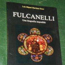 Libros de segunda mano: FULCANELLI. UNA BIOGRAFIA IMPOSIBLE, DE LUIS MIGUEL MARTINEZ OTERO - ED.OBELISCO 1986. Lote 169889580