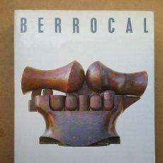 Libros de segunda mano: BERROCAL ESCULTOR ARTE CONTEMPORÁNEO LIBRO ANTOLOGÍA ESCULTURA CATÁLOGO . Lote 169896204