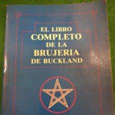 Libros de segunda mano: EL LIBRO COMPLETO DE LA BRUJERIA DE BUCKLAND - RAYMOND BUCKLAND. Lote 169899581