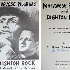 Libros de segunda mano: SILVA, MANUEL L. PORTUGUESE PILGRIMS AND DIGHTON ROCK. THE FIRST CHAPTER IN AMERICAN HISTORY. 1971.. Lote 169908668