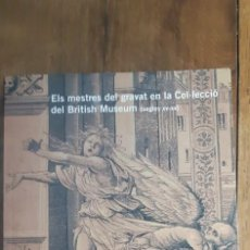Libros de segunda mano: ELS MESTRES DEL GRAVAT EN LA COL.LECCIO DEL BRITISH MUSEUM.CENTRE CULTURAL LA CAIXA.2004. Lote 169934204