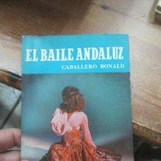 Libros de segunda mano: LIBRO EL BAILE ANDALUZ CABALLERO BONALD 1957 ED. NOGUER L-11649-1059. Lote 169964560