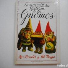 Libros de segunda mano: RIEN POORTVLIET Y WIL HUYGEN LA MARAVILLOSA HISTORIA DE LOS GNOMOS Y94924. Lote 169969256