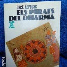 Libros de segunda mano: EL PIRATS DEL DHARMA -JACK KEROUAC -EN CATALAN-. Lote 169976028