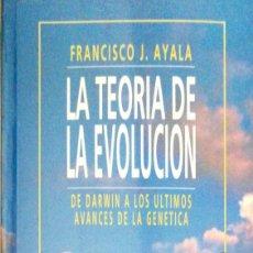 Libros de segunda mano: FRANCISCO J. AYALA. LA TEORÍA DE LA EVOLUCIÓN. DE DARWIN A LOS ÚLTIMOS AVANCES. MADRID, 1994. Lote 169988260