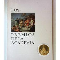Libros de segunda mano: LOS PREMIOS DE LA ACADEMIA. REAL ACADEMIA DE BELLAS ARTES DE SAN FERNANDO. Lote 169990166