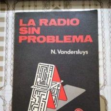 Libros de segunda mano: LA RADIO SIN PROBLEMA - N. VANDERSLUYS. Lote 170007864