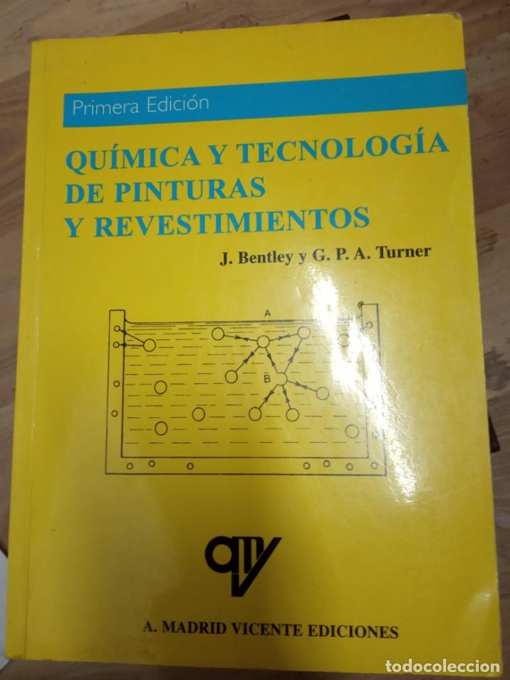 QUIMICA Y TECNOLOGIA DE PINTURAS Y REVESTIMIENTOS -A. MADRID VICENTE EDICIONES . (Libros de Segunda Mano - Bellas artes, ocio y coleccionismo - Otros)