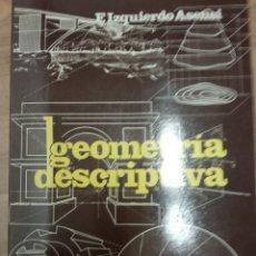 Libros de segunda mano: GEOMETRIA DESCRIPTIVA -IZQUIERDO ASENSI. Lote 170020788