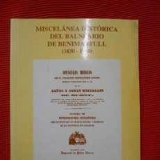 Libros de segunda mano: MISCELANEA HISTORICA DEL BALNEARIO DE BENIMARFULL-1830-1940. Lote 170077786