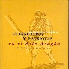 Libros de segunda mano: R. GUIRAO LARRAÑAGA : GUERRILLEROS Y PATRIOTAS EN EL ALTO ARAGÓN (PIRINEO, 2000). Lote 170113868