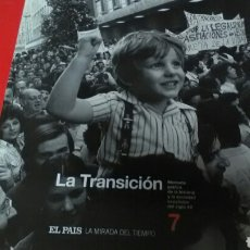 Libros de segunda mano: LA TRANSICIÓN 7 EL PAÍS LA MIRADA DEL TIEMPO. Lote 170115484