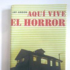 Libros de segunda mano: AQUÍ VIVE EL HORROR. JAY ANSON. CIRCULO DE LECTORES. IKER JIMENEZ. TDK375. Lote 170149752