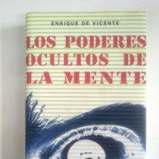 Libros de segunda mano: LOS PODERES OCULTOS DE LA MENTE. ENRIQUE DE VICENTE. CIRCULO DE LECTORES. IKER JIMENEZ. TDK375. Lote 170150008