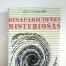 Libros de segunda mano: DESAPARICIONES MISTERIOSAS. - PATRICE GASTON. CIRCULO DE LECTORES. IKER JIMENEZ. TDK375. Lote 170150144