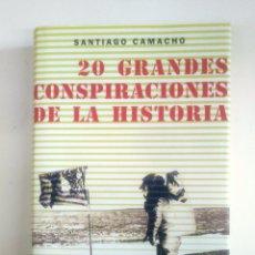 Libros de segunda mano: 20 GRANDES CONSPIRACIONES DE LA HISTORIA. SANTIAGO CAMACHO. CIRCULO DE LECTORES. IKER JIMENEZ TDK375. Lote 170150224