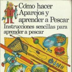 Libros de segunda mano: CÓMO HACER APAREJOS Y APRENDER A PESCAR. (EDS. PLESA, 1986) . Lote 170167564