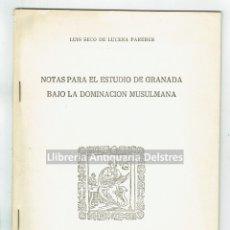 Libros de segunda mano: [GRANADA. DEDICADO] SECO, LUIS. NOTAS PARA EL ESTUDIO DE GRANADA BAJO LA DOMINACION MUSULMANA.. Lote 170168056