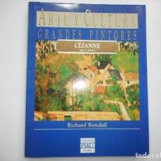 Libros de segunda mano: RICHARD KENDALL CÉZANNE POR SI MISMO. ARTE Y CULTURA .GRANDES PINTORES Y95005. Lote 170177328