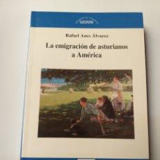 Libri di seconda mano: ASTURIAS . LA EMIGRACIÓN DE ASTURIANOS A AMÉRICA . RAFAEL ANES ÁLVAREZ. Lote 170178464